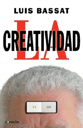 Luis Bassat explota su Creatividad