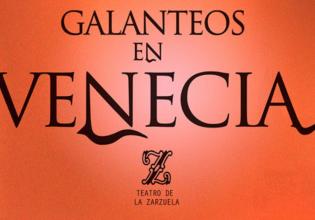 cultura, galanteos, Madrid, ocio, planes, Teatro, venecia, Zarzuela